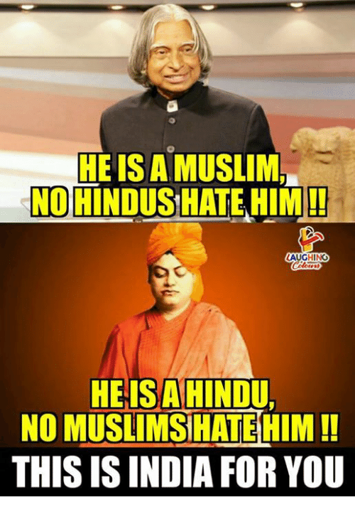 hindu: HEIS A MUSLIM  HINDUSHATE HIM!!  NO  AUGHING  HEIS A HINDU.  NO MUSLIMS HATE HIM!!  THIS IS INDIA FOR YOU