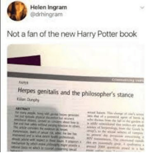 Harry Potter, Herpes, and Book: Helen Ingram  @drhingram  Not a fan of the new Harry Potter book  Herpes genitalis and the philosopher's stance