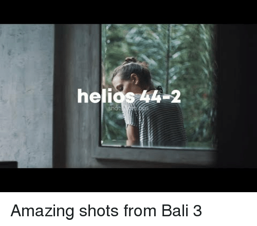 Bali, Amazing, and Helios: helios 4-2  sho Amazing shots from Bali 3