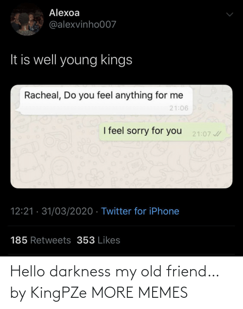darkness: Hello darkness my old friend… by KingPZe MORE MEMES