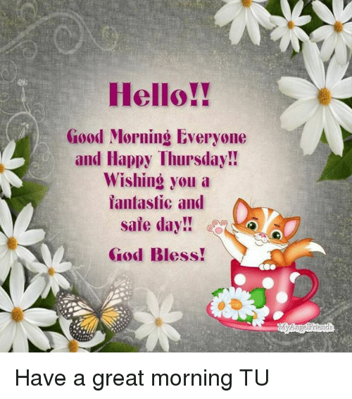 Hello Good Morning Everyone And Happy Thursday Wishing You A