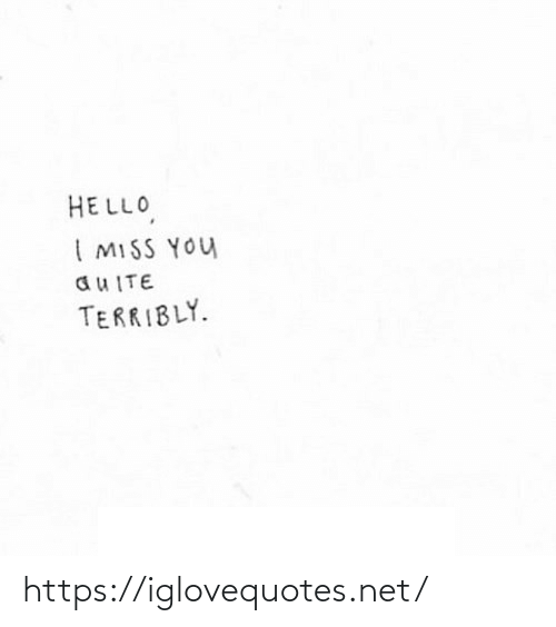 i miss you: HELLO,  I MISS YOU  auITE  TERRIBLY. https://iglovequotes.net/