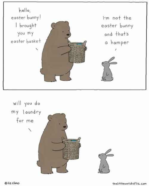 Easter, Hello, and Memes: hello,  I'm not the  eoster bunny  and that's  a hamper  easter bunny  brought  ou m  easter bosket  will you do  my aundry  or me  O liz climo  thelittleworldofliz.com