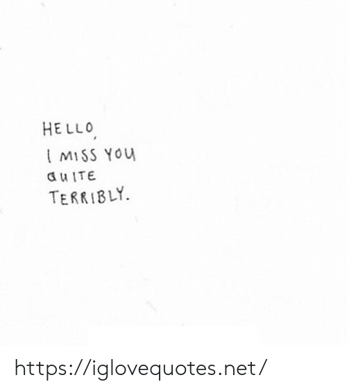 Hello, Net, and You: HELLO  MISS YOu  duITE  TERRIBLY https://iglovequotes.net/