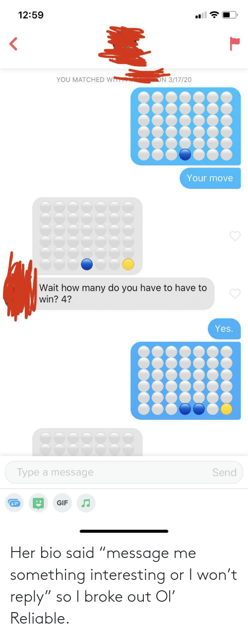 "I Won: Her bio said ""message me something interesting or I won't reply"" so I broke out Ol' Reliable."