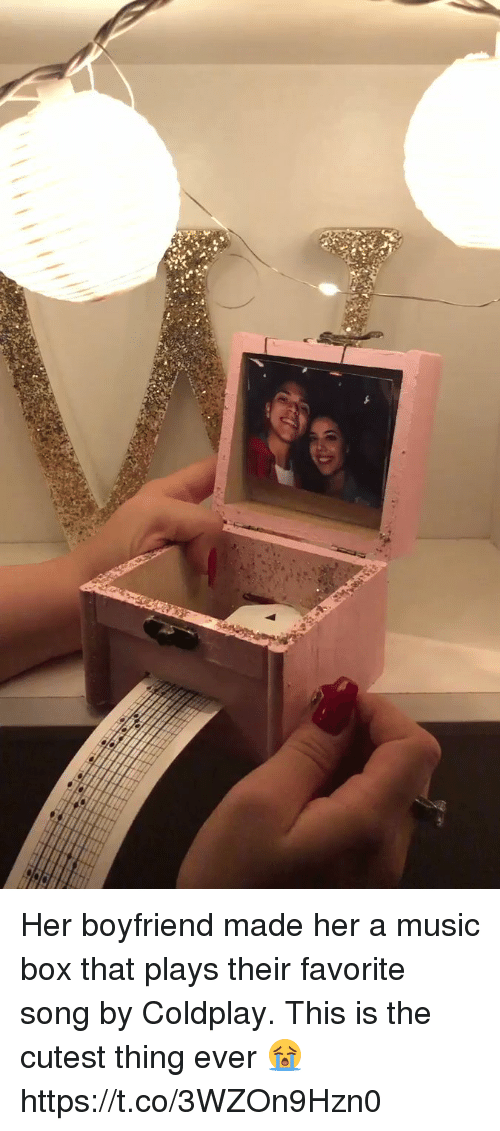 Coldplay: Her boyfriend made her a music box that plays their favorite song by Coldplay. This is the cutest thing ever 😭 https://t.co/3WZOn9Hzn0