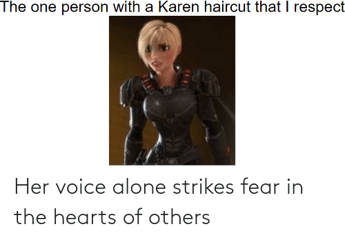 Fear: Her voice alone strikes fear in the hearts of others