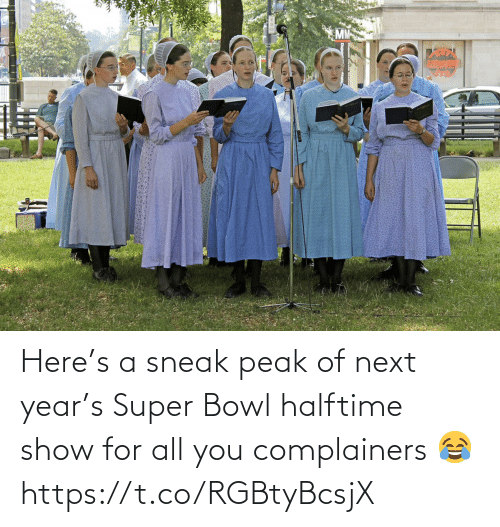 year: Here's a sneak peak of next year's Super Bowl halftime show for all you complainers 😂 https://t.co/RGBtyBcsjX