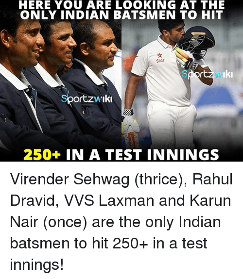 Karun Nair: HERE YOU ARE LOOKING AT THE  ONLY INDIAN BATSMEN TO HIT  Star  Iki  ortzw'Iki  250+ IN A TEST INNINGS Virender Sehwag (thrice), Rahul Dravid, VVS Laxman and Karun Nair (once) are the only Indian batsmen to hit 250+ in a test innings!