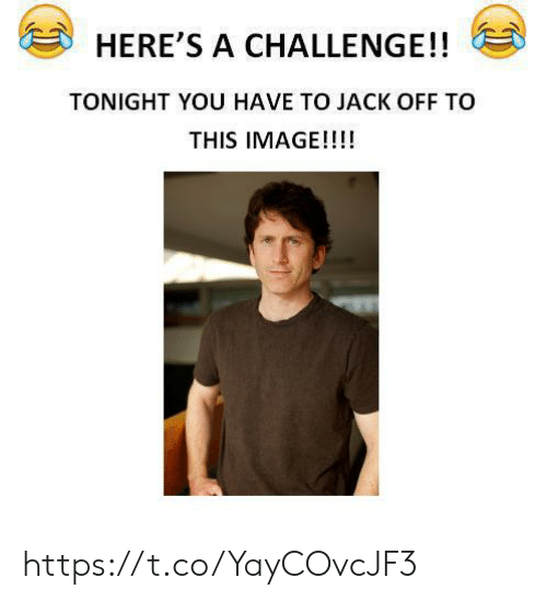 Image, Challenge, and Jack: HERE'S A CHALLENGE!!  TONIGHT YOU HAVE TO JACK OFF TO  THIS IMAGE!!!! https://t.co/YayCOvcJF3