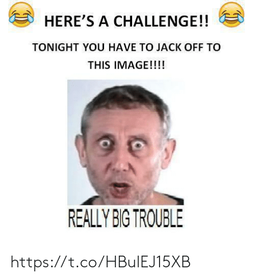 Image, Big Trouble, and Big: HERE'S A CHALLENGE!!  TONIGHT YOU HAVE TO JACK OFF TO  THIS IMAGE!!!!  REALLY BIG TROUBLE https://t.co/HBulEJ15XB