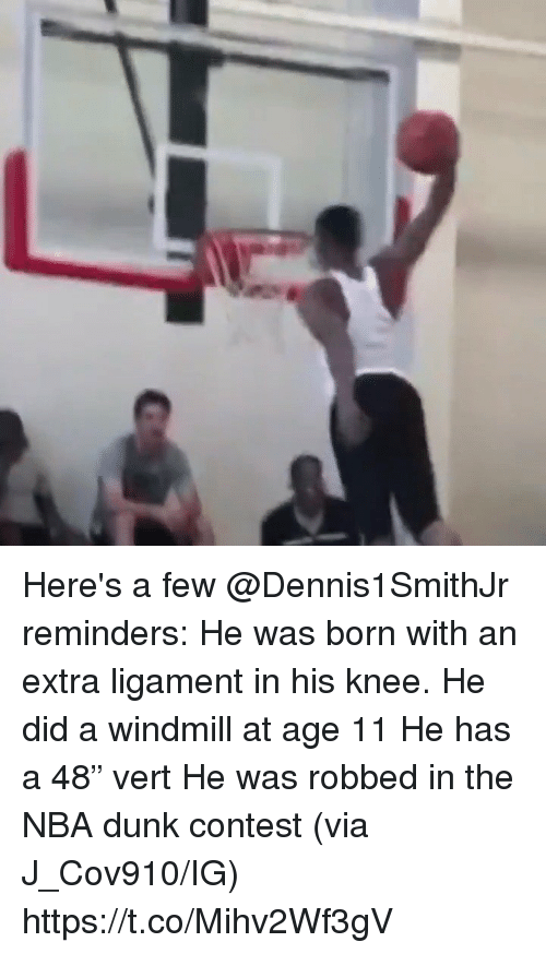 """Dunk, Memes, and Nba: Here's a few @Dennis1SmithJr reminders:  He was born with an extra ligament in his knee.  He did a windmill at age 11 He has a 48"""" vert  He was robbed in the NBA dunk contest  (via J_Cov910/IG) https://t.co/Mihv2Wf3gV"""