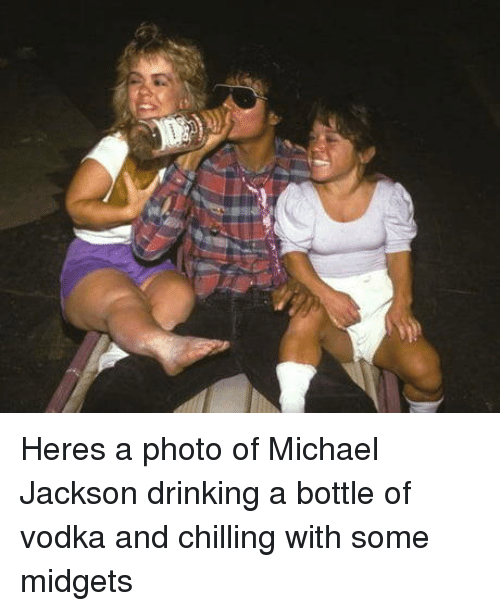 Drinking, Michael Jackson, and Michael: Heres a photo of Michael Jackson drinking a bottle of vodka and chilling with some midgets