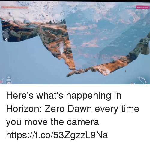 Zero, Camera, and Dawn: Here's what's happening in Horizon: Zero Dawn every time you move the camera https://t.co/53ZgzzL9Na