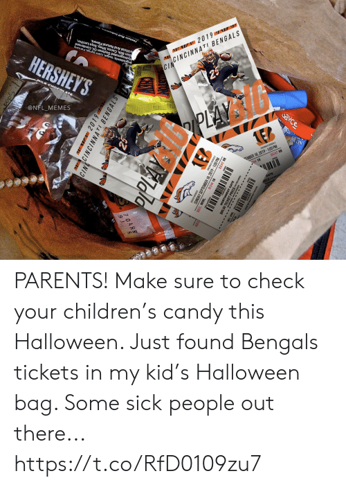 Candy: HERSHEY'S  Artificial And Natural Flavors.  Skim Milk, Cocoa, Whey, Soya Lecithin,  Hydrogenated Soybean Oil, Condensed  Ingredients:Sugar, Corn Syup,raruany  HILK CHO4  Tootsie Roll Industries  @NFL_MEMES  W 2019 W  CINCINNATI BENGALS  CIN  25  PLAY  eto  ఎ¥C  caCAn BENGALS  EMBER 18, 2019-100 PM  OW 18  SEAT 98  NET WT  GATE  cKE  VW2019  CINNCINNATI BENGALS  PPLAY  asan ENGALS  MBER 18, 2019-1:00 PM  SEAT 98  SUNDA  SEC. WWL  ROW 18  THWEST GATE PARENTS! Make sure to check your children's candy this Halloween. Just found Bengals tickets in my kid's Halloween bag. Some sick people out there... https://t.co/RfD0109zu7