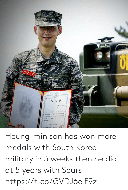 south: Heung-min son has won more medals with South Korea military in 3 weeks then he did at 5 years with Spurs https://t.co/GVDJ6eIF9z