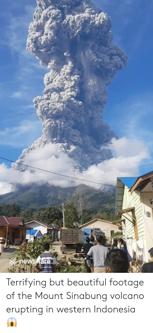 Indonesia: hews tare Terrifying but beautiful footage of the Mount Sinabung volcano erupting in western Indonesia 😱