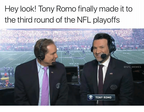 NFL playoffs: Hey look! Tony Romo finally made it to  the third round of the NFL playoffs  @NFL_ MEMES  TONY ROMO