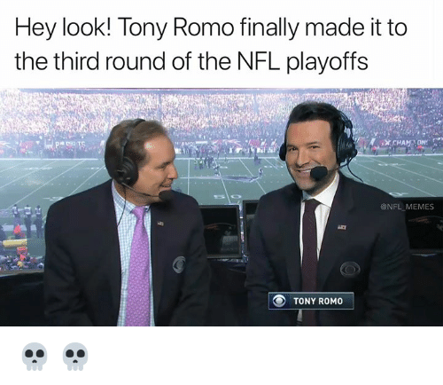 NFL playoffs: Hey look! Tony Romo finally made it to  the third round of the NFL playoffs  @NFL MEMES  TONY ROMO 💀 💀