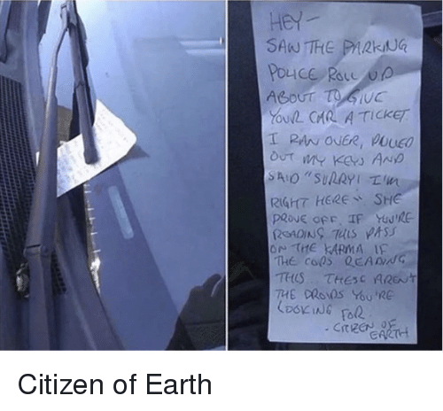 Earth, Citizen, and Hey: HeY  YOL CHR A TICKET  RiGhtt HeRESHE  CARTH Citizen of Earth
