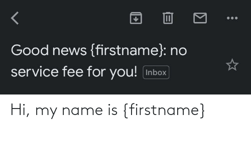 my name is: Hi, my name is {firstname}