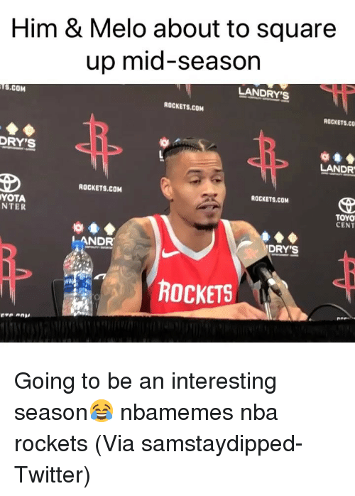 Basketball, Nba, and Sports: Him & Melo about to square  up mid-season  LANDRY's  S.COM  ROCKETS.COM  ROCKETS.CO  DRY'S  LANDR  ROCKETS.COM  ROCKETS.COM  YOTA  NTER  TOYO  CENT  LANDR  DRY'S  菑困  ROCKETS Going to be an interesting season😂 nbamemes nba rockets (Via ‪samstaydipped‬-Twitter)