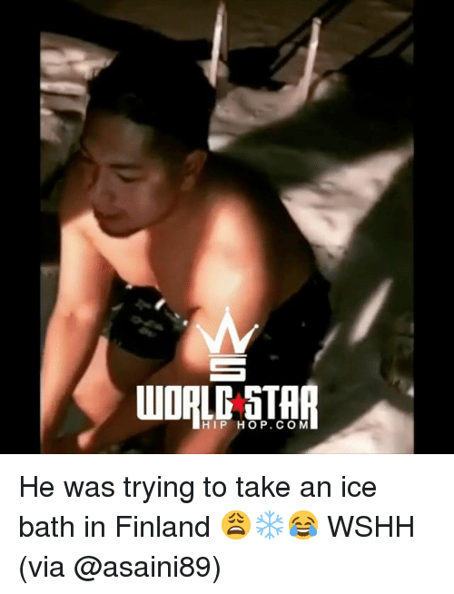 Memes, Wshh, and Hip Hop: HIP HOP. COM He was trying to take an ice bath in Finland 😩❄️😂 WSHH (via @asaini89)