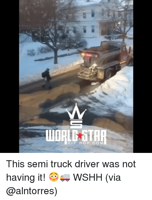 Memes, Wshh, and Hip Hop: HIP HOP.COM This semi truck driver was not having it! 😳🚚 WSHH (via @alntorres)