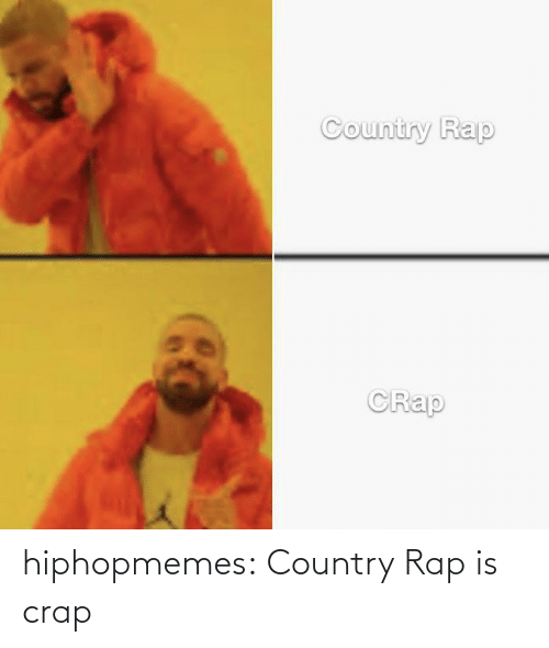 tumblr: hiphopmemes:  Country Rap is crap