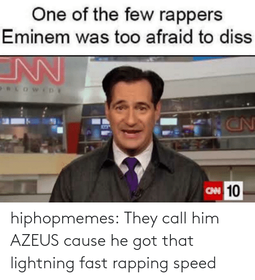 Call Him: hiphopmemes:  They call him AZEUS cause he got that lightning fast rapping speed