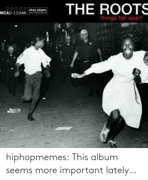 Important: hiphopmemes:  This album seems more important lately…