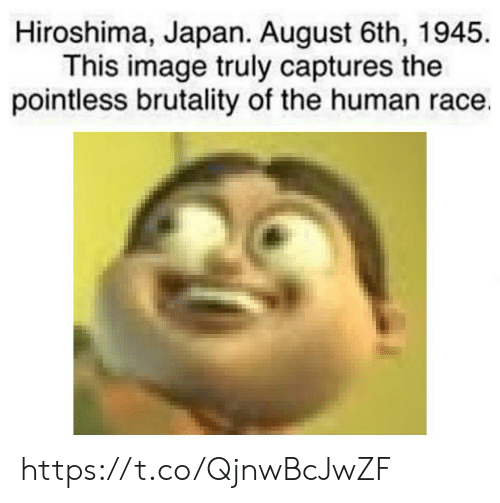 brutality: Hiroshima, Japan. August 6th, 1945.  This image truly captures the  pointless brutality of the human race. https://t.co/QjnwBcJwZF