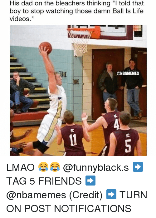 """Ball Is Life, Dad, and Friends: His dad on the bleachers thinking """"l told that  boy to stop watching those damn Ball Is Life  videos.""""  @NBAMEMES LMAO 😂😂 @funnyblack.s ➡️ TAG 5 FRIENDS ➡️ @nbamemes (Credit) ➡️ TURN ON POST NOTIFICATIONS"""
