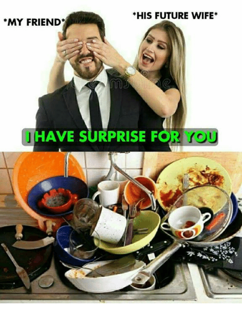 Future, Memes, and Wife: *HIS FUTURE WIFE*  MY FRIEND  IHAVE SURPRISE FOR YOU