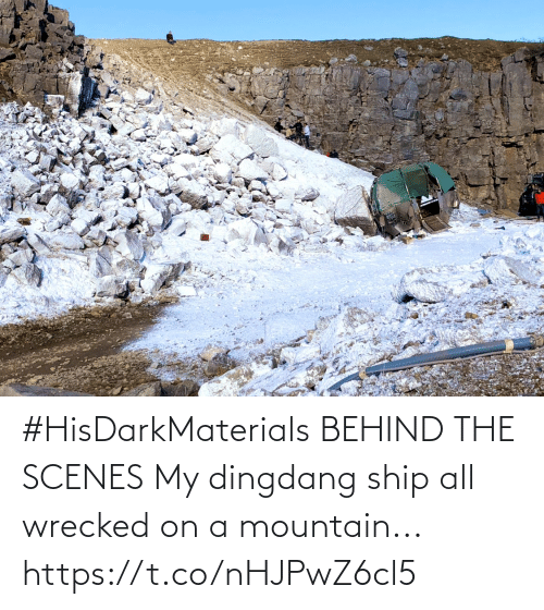 ship: #HisDarkMaterials BEHIND THE SCENES My dingdang ship all wrecked on a mountain... https://t.co/nHJPwZ6cl5