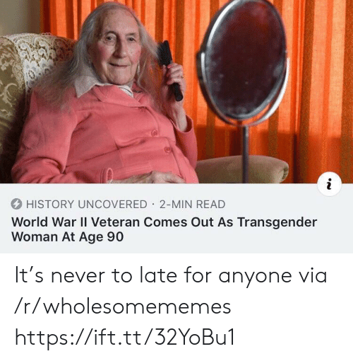 Transgender, History, and World: HISTORY UNCOVERED 2-MIN READ  World War II Veteran Comes Out As Transgender  Woman At Age 90 It's never to late for anyone via /r/wholesomememes https://ift.tt/32YoBu1