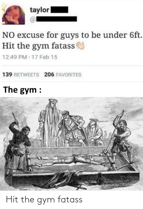 the gym: Hit the gym fatass