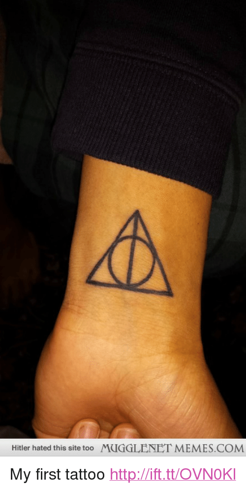 """Memes, Hitler, and Http: Hitler hated this site too  MUGGLENET MEMES.COM <p>My first tattoo <a href=""""http://ift.tt/OVN0Kl"""">http://ift.tt/OVN0Kl</a></p>"""