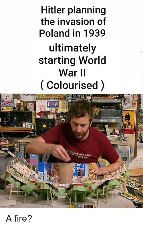 Fire, Hitler, and World: Hitler planning  the invasion of  Poland in 1939  ultimately  starting World  War II  (Colourised)