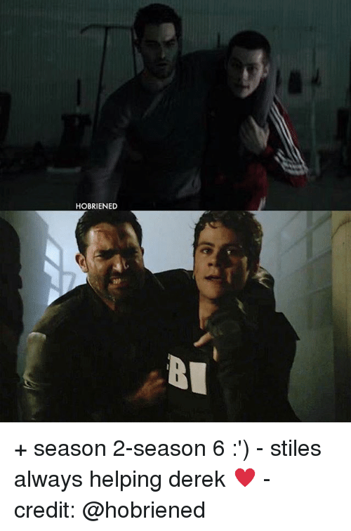 Season 6: HOBRIENED + season 2-season 6 :') - stiles always helping derek ♥️ - credit: @hobriened
