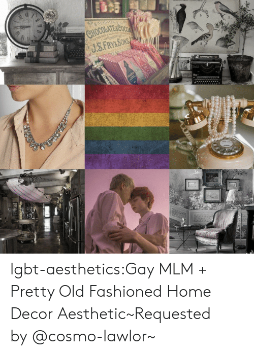 Lgbt, Target, and Tumblr: HOCOLATE&COO  ang lgbt-aesthetics:Gay MLM + Pretty Old Fashioned Home Decor Aesthetic~Requested by@cosmo-lawlor~