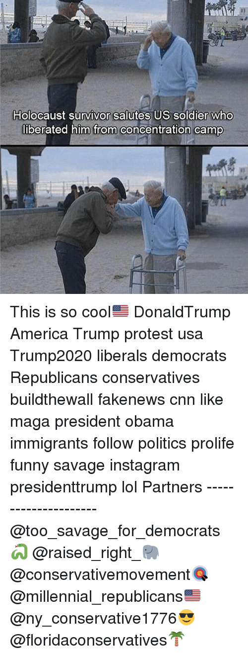America, cnn.com, and Funny: Holocaust survivor salutes US soldier who  liberated him from concentration camp This is so cool🇺🇸 DonaldTrump America Trump protest usa Trump2020 liberals democrats Republicans conservatives buildthewall fakenews cnn like maga president obama immigrants follow politics prolife funny savage instagram presidenttrump lol Partners --------------------- @too_savage_for_democrats🐍 @raised_right_🐘 @conservativemovement🎯 @millennial_republicans🇺🇸 @ny_conservative1776😎 @floridaconservatives🌴