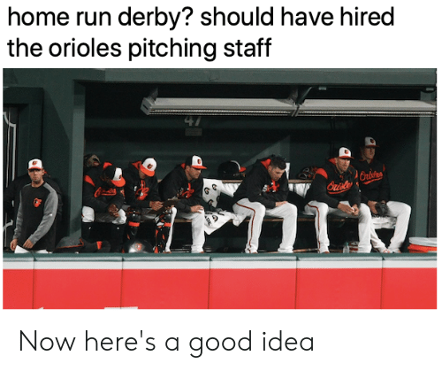 MLB: home run derby? should have hired  the orioles pitching staff  Oristes  Ori Now here's a good idea