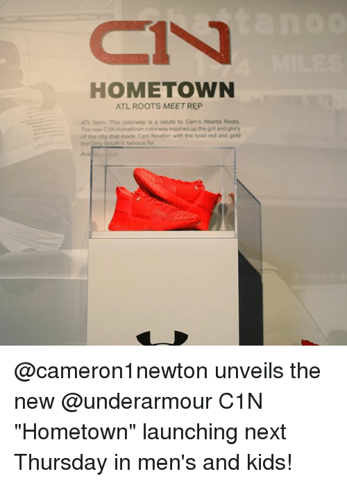 """grits: HOMETOWN  ATL ROOTS MEET REP  ATL born. This colorway is a salute to Cam's Atlanta Roots  The new C1N Hometown colorway mashes up the grit and glory  of the city that made Cam Newton with the bold red and gold  the Dirty South is famous for  Ava @cameron1newton unveils the new @underarmour C1N """"Hometown"""" launching next Thursday in men's and kids!"""