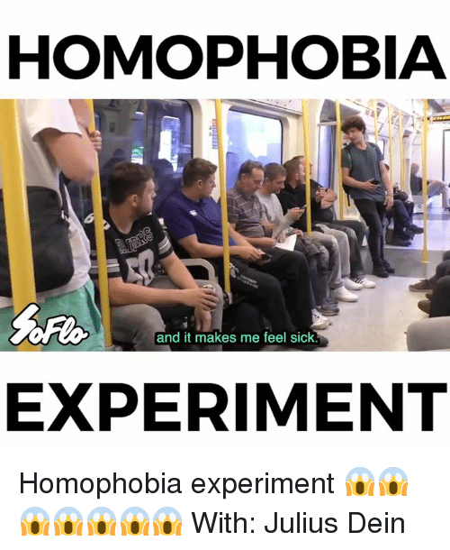 Memes, 🤖, and Homophobia: HOMOPHOBIA  and it makes me feel sick.  EXPERIMENT Homophobia experiment 😱😱😱😱😱😱😱  With: Julius Dein
