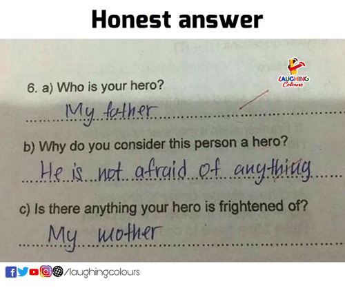 Indianpeoplefacebook, Hero, and Who: Honest answe  LAUGHING  6. a) Who is your hero?  b) Why do you consider this person a hero?  ot an  c) Is there anything your hero is frightened of?  My...woer  fo/Maughingcolours