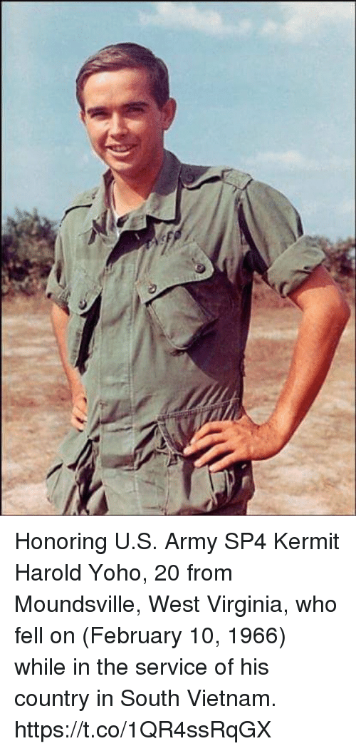 Memes, Army, and Vietnam: Honoring U.S. Army SP4 Kermit Harold Yoho, 20 from Moundsville, West Virginia, who fell on (February 10, 1966) while in the service of his country in South Vietnam. https://t.co/1QR4ssRqGX