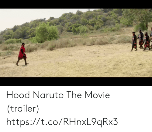 Memes, Naruto, and Movie: Hood Naruto The Movie (trailer) https://t.co/RHnxL9qRx3