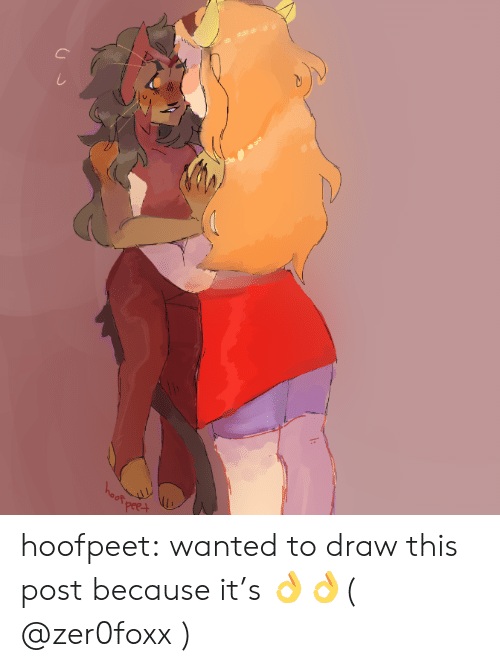 Tumblr, Yo, and Blog: hoot  Peet hoofpeet:  wanted to draw this post because it's 👌👌( @zer0foxx )