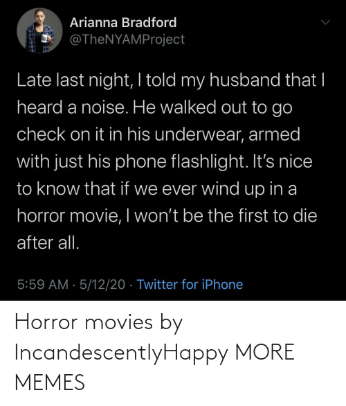 movies: Horror movies by IncandescentlyHappy MORE MEMES